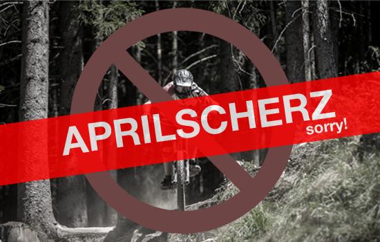 Aprilscherz Enduro Verbot Bikepark Schladming Planai