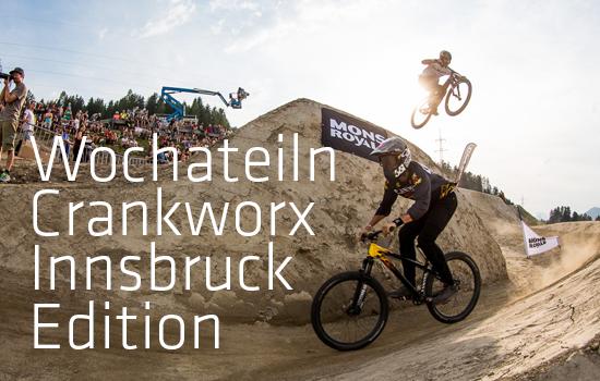 Wochateiln Crankworx Innsbruck Edition